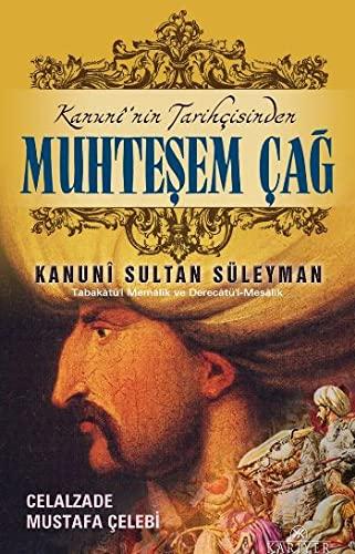 Kanuni'nin Tarihcisinden Muhtesem Cag - Tabakâtü'l Memâlik ve Derec&...
