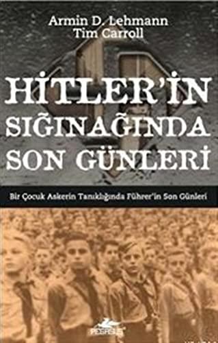 Hitlerin Siginaginda Son G?nleri: Armin D. Lehmann,Tim