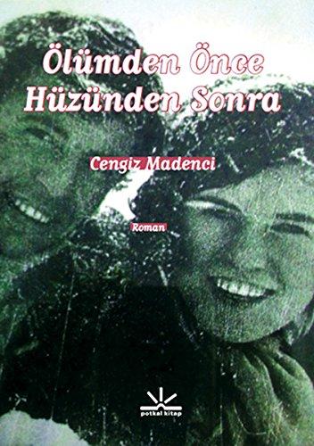 9789944362412: Olumden Once Huzunden Sonra