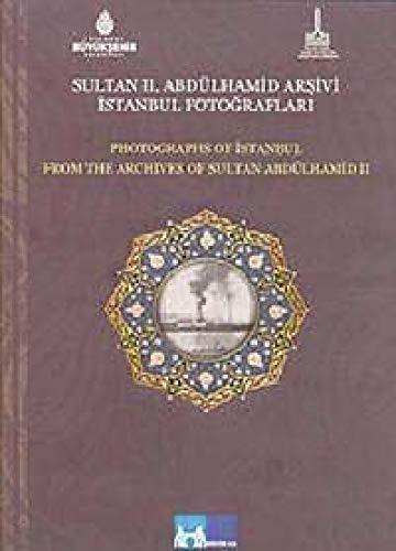 9789944370202: Sultan Iı.abdülhamid Arşivi İstanbul Fotoğraflar