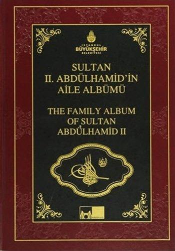 9789944370868: The Family Album of Sultan Abdulhamid 2 - Sultan 2. Abdulhamid`in Aile Albumu