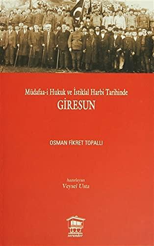 M?dafaa-i Hukuk ve Istiklal Harbi Tarihinde Giresun: Topalli, Osman Fikret