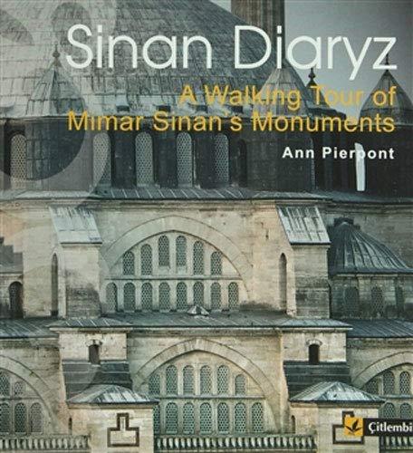 Sinan Diaryz: A Walking Tour of Mimar: Ann Pierpont