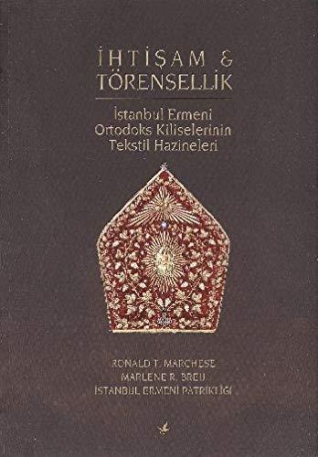 Ihtisam & torensellik. Istanbul Ermeni Ortodoks Kiliselerinin: MARCHESE, RONALD T.