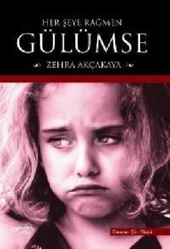 9789944444385: Her Seye Ragmen Gülümse