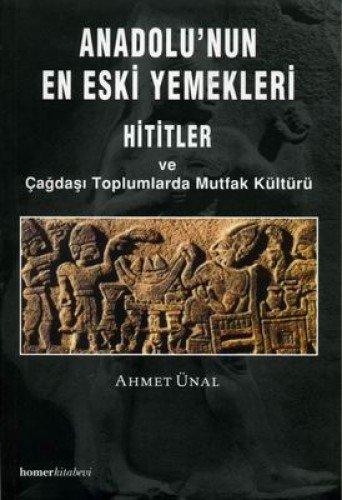 9789944483094: Anadolunun En Eski Yemekleri Hititler