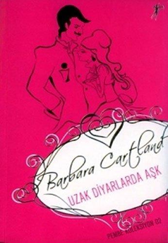 Uzak Diyarlarda Ask - Pembe Koleksiyon 2: Barbara Cartland