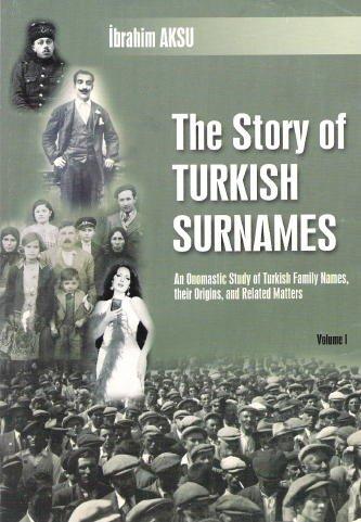 The Story of Turkish Surnames an Onomastic: Aksu, Ibrahim