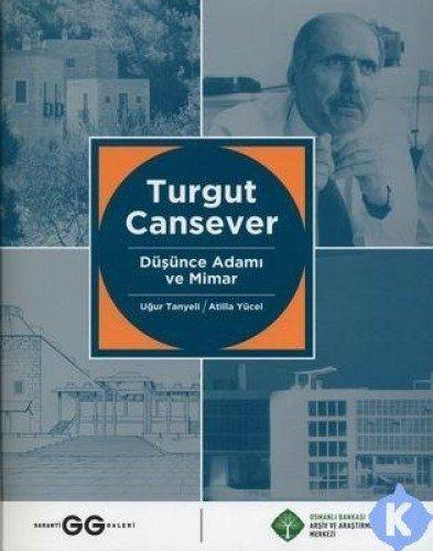 9789944551830: Turgut Cansever Dusunce Adami ve Mimar
