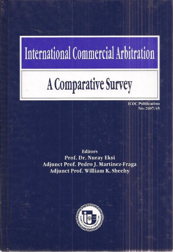 9789944601917: International Commercial Arbitration: A Comparative Survey (ICOC Publication No. 2007/45)