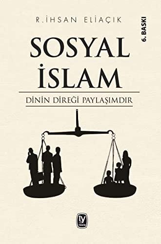 9789944611008: Sosyal Islam: Dinin Diregi Paylasimdir