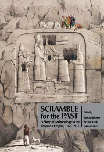 9789944731270: Scramble for the past. A story of archaeology in the Ottoman Empire, 1753-1914
