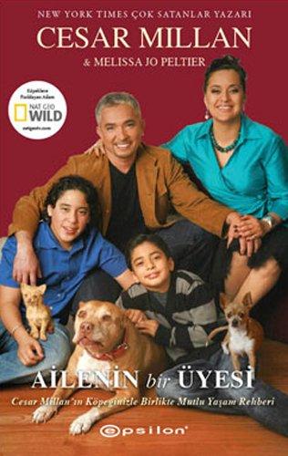 9789944824293: Ailenin Bir Üyesi - Cesar Millan'in Köpeginizle Birlikte Mutlu Yasam Rehberi