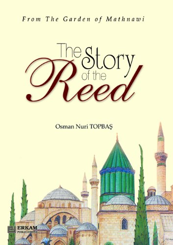 9789944831369: The Story of the Reed (From the Garden of Rumi's Mathnawi)