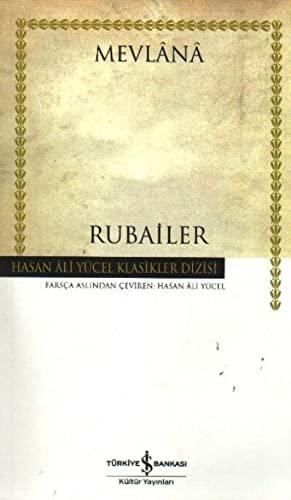 Rubailer - Hasan Ali Yucel Klasikleri: Mevlana Celaleddin-i Rumi