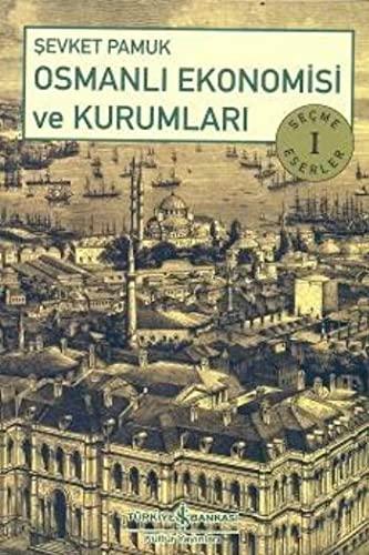 Osmanli Ekonomisi ve Kurumlari: Sevket Pamuk