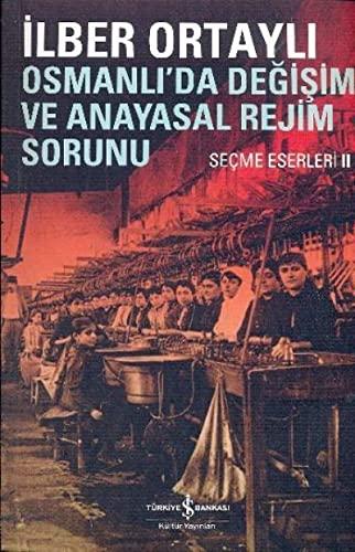 9789944883832: Osmanlida Degisim Ve Anayasal Rejim Sorunu