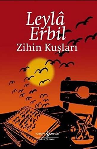Zihin Kuslari (Ciltli): Leyla Erbil (Leylâ