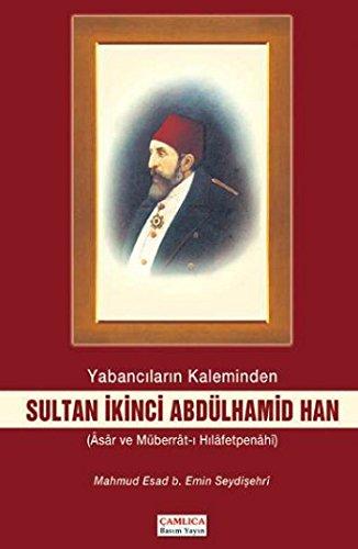 9789944905206: Yabancilarin Kaleminden Sultan Ikinci Abdulhamid Han