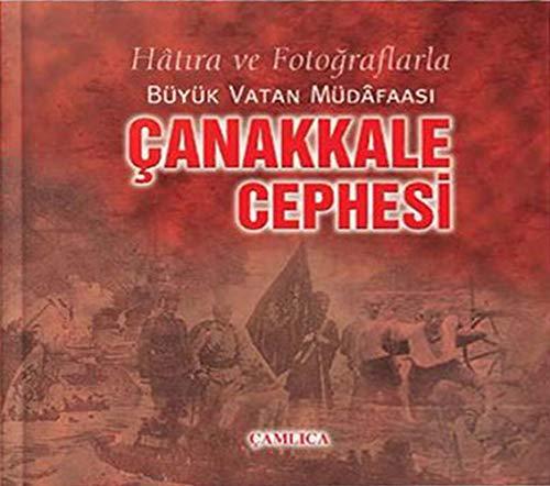 9789944905459: Hatira ve Fotograflarla Buyuk Vatan Mudafaasi Canakkale Cephesi