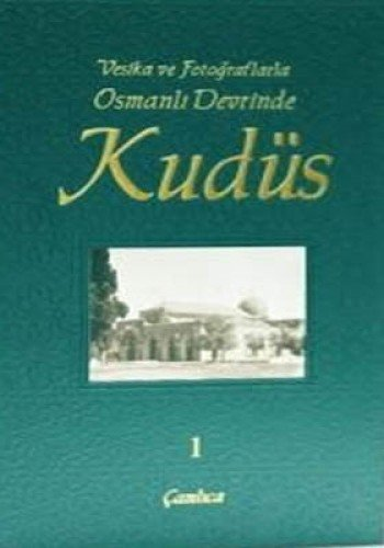 9789944905749: Vesika ve Fotograflarla Osmanli Devrinde Kudus - 1