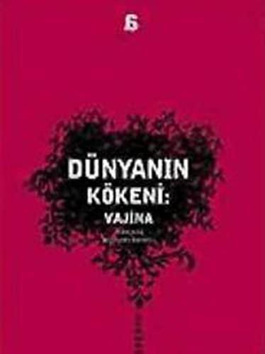 9789944916851: Dunyanin Kokeni : Vajina