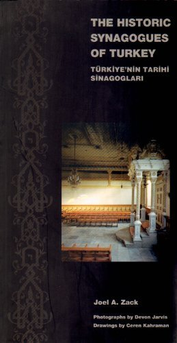 The historic synagogues of Turkey = Turkiye'nin: ZACK, JOEL A.
