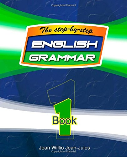 The Step-by-Step English Grammar Book 1: The Step-by-Step: Jean-Jules D., Jean Willio; Jean-Jules D...