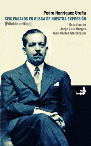 9789945085174: Seis ensayos en busca de nuestra expresión: (Edición crítica): Volume 20 (Biblioteca Pedro Henríquez Ureña)