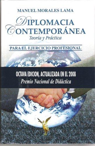 Diplomacia Contemporánea: Teoría y Práctica para el: Manuel Morales Lama