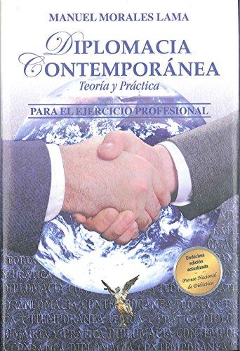 Diplomacia Contemporanea (Undécima Edición) (Spanish Edition): Manuel Morales Lama