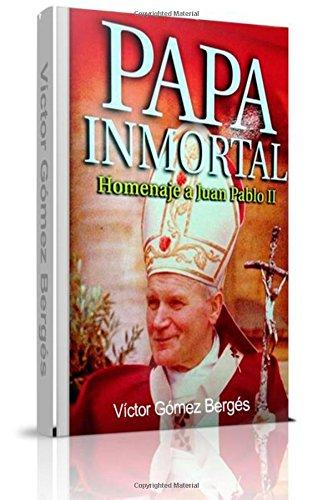9789945409246: Papa Inmortal: Homenaje a Juan Pablo II (Spanish Edition)