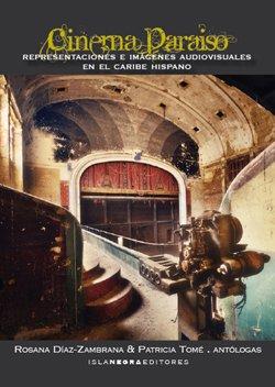 9789945455441: Cinema paraíso: Representaciones e imágenes audiovisuales en el Caribe hispano (Spanish Edition)