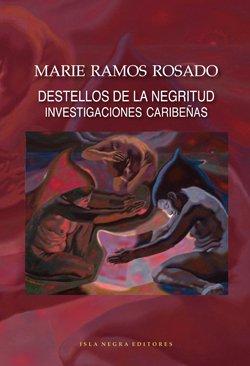 9789945455663: Destellos de la negritud: Investigaciones caribeñas