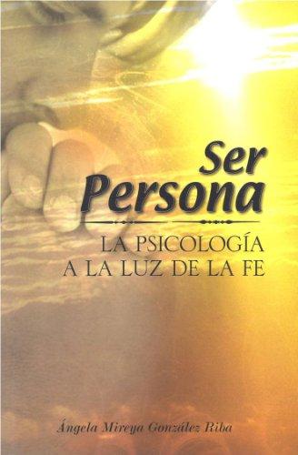9789945471434: Ser Persona: La Psicología A La Luz De La Fe (Volumen I y II)