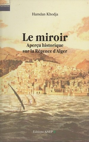 9789947212318: Le miroir aperçu historique sur la régence d'Alger