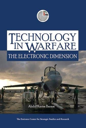 Technology in Warfare: The Electronic Dimension (The Emirates Center for Strategic Studies and ...