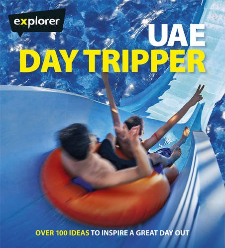 UAE Day Tripper: Explorer Publishing