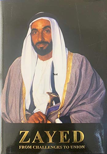9789948050667: Zayed: From Challenges to Union