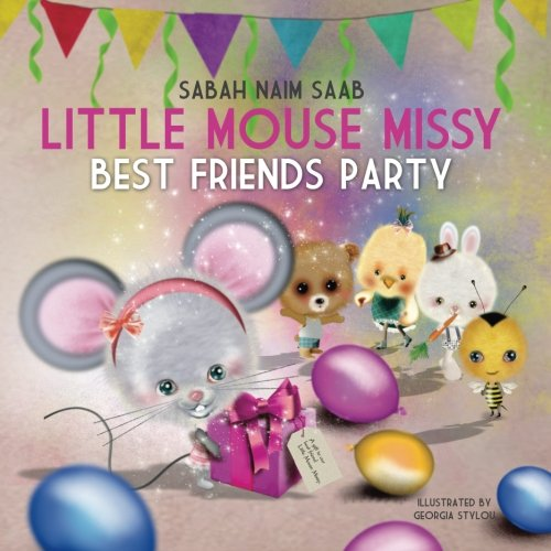 Little Mouse Missy: Best Friends Party: Saab, Sabah Naim