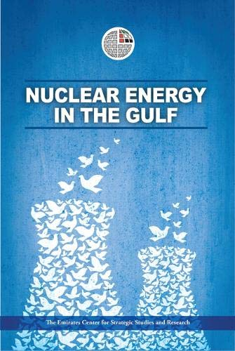 Nuclear Energy in the Gulf: The Emirates Center for Strategic Studies and Research