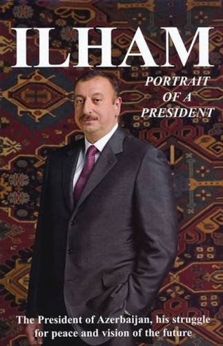 9789948152897: Ilham: Portrait of a President