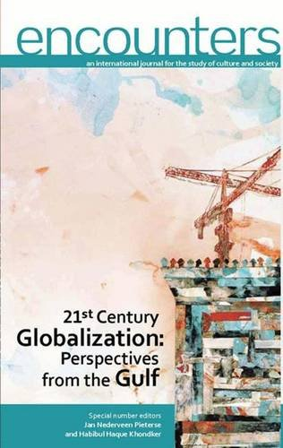 9789948157519: 21st Century Globalization: Perspectives from the Gulf (Encounters: An International Journal for the Study of Culture and Society)