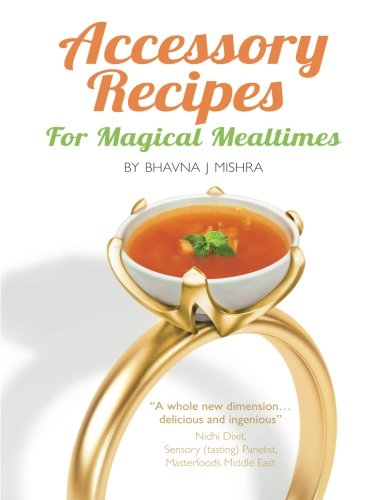 9789948161622: Accessory Recipes for Magical Mealtimes: Learn to accessorize your everyday meals with some quick and delicious international side dishes