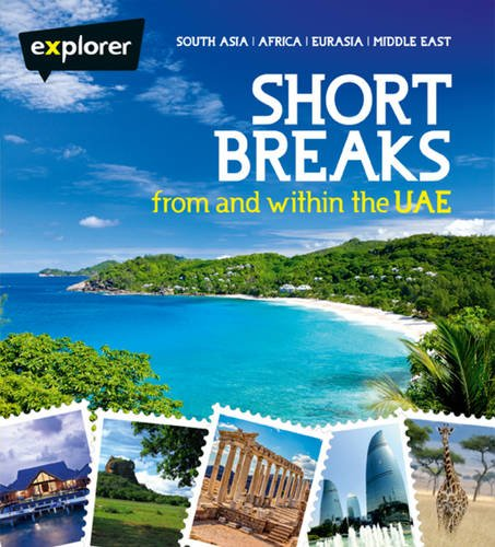 Short Breaks from and within UAE: Explorer Publishing