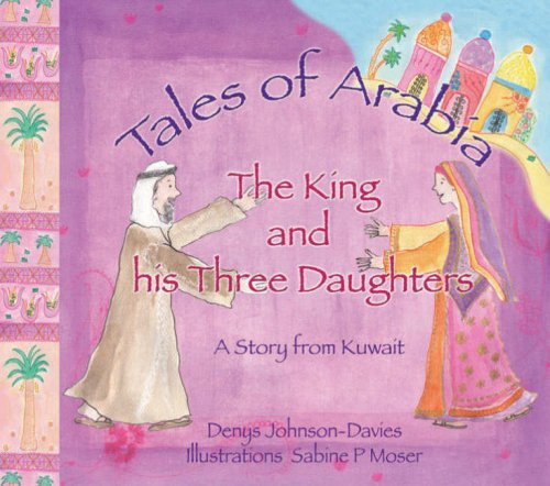 9789948431084: The King and His Three Daughters (Tales of Arabia)