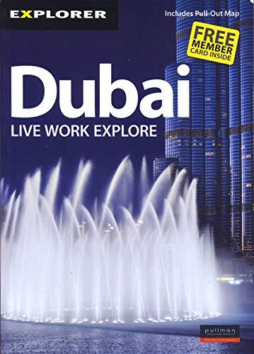 9789948441984: Explorer Dubai Complete Residents' Guide: Live Work Explore