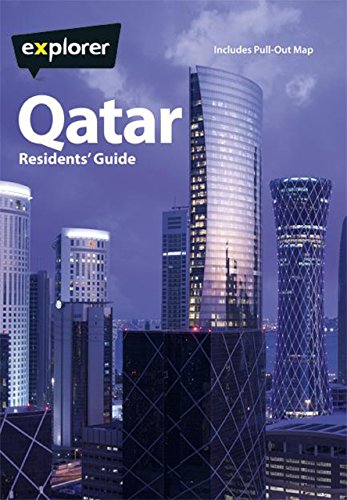 Qatar Complete Residents Guide, 5th (Explorer - Residents' Guides): Explorer Publishing