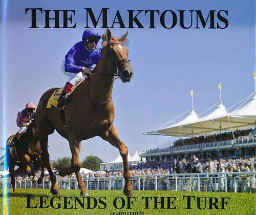 The Maktoums: Legends of the Turf: Wilson, Graeme