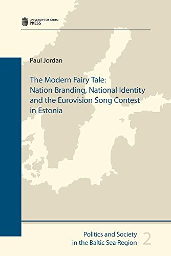 9789949325580: The Modern Fairy Tale: Nation Branding, National Identity and the Eurovision Song Contest in Estonia